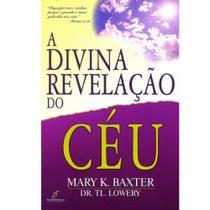 A Divina Revelação Do Céu - Mary K, Baxter E Dr. Tl. Lowery  5414 - DANPREWAN