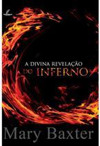A Divina Revelação do Inferno, Mary K Baxter - Danprewan -