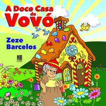 A doce casa da vovó - Litteris Editora