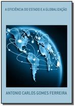 A eficiencia do estado e a globalizacao - Autor independente