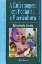 A enfermagem em pediatria e puericultura - Atheneu