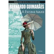 A Escrava Isaura - Coleção Grandes Mestres da Literatura Brasileira - Lafonte