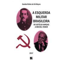 A esquerda militar brasileira - Scortecci Editora -