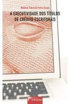 A Executividade dos Títulos de Crédito Escriturais - Editora d'plácido -