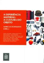 A Experiência Material-A Cultura do Objeto - Rio books