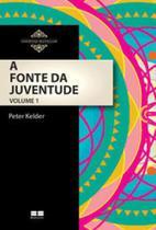 A fonte da juventude (Vol. I) - Bestseller