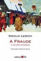 A Fraude E Outras Histórias - Editora 34 -