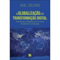 A globalização e a transformação digital - Scortecci Editora -