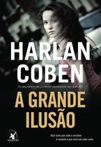 A grande ilusão  - por Harlan Coben - Arqueiro