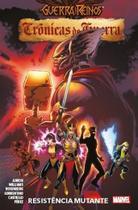 A Guerra Dos Reinos: Cronicas De Guerra - Volume 2 - Resistencia Mutante - Panini -