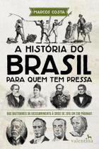 A Historia do Brasil para Quem Tem Pressa - Valentina -