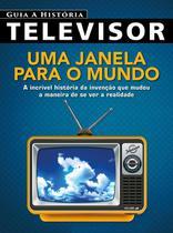 A História do Televisor - Online Editora
