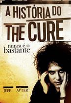 A historia do the cure - Edições Ideal