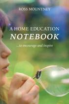 A Home Education Notebook - Eyrie press cic