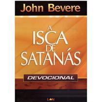 A Isca de Satanás -Devocional - John Bevere - Luz As Nações -