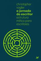 A Jornada do Escritor: Estrutura Mítica para Escritores - Aleph