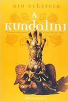 A Kundalini O Mestre E O Disc - Lachatre