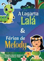 A Lagarta Lalá e Férias de Melody - Scortecci Editora