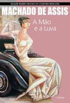 A Mão e A Luva - Col. Grandes Mestres da Literatura Brasileira - Lafonte