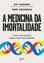 A Medicina da Imortalidade - 02Ed/19 -