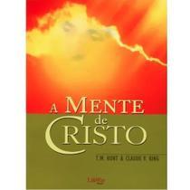 A Mente De Cristo - T. W. Hunt   Claude Y. King  5534 - Lifeway