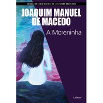 A Moreninha - Coleção Grandes Mestres da Literatura Brasileira - Lafonte