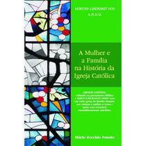 A mulher e a família na história da Igreja Católica - Scortecci Editora -