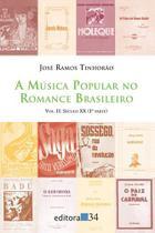 A música popular no romance brasileiro - Editora 34
