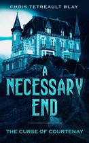 A Necessary End - Dead Mens Tales Publishing -