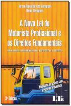 A Nova Lei do Motorista Profissional e os Direitos Fundamentais - 03Ed/19 - Ltr editora -
