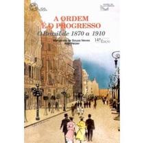 A Ordem e o Progresso - O Brasil de 1870 a 1910 - Atual -