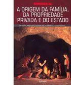 A Origem da Família, da Propriedade Privada e do Estado - Lafonte