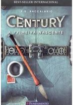A Primeira Nascente - Volume 4. Série Century Paperback Baccalario, Pierdomenico - Fundamento