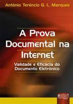 A Prova Documental na Internet - Validade e Eficácia do Documento Eletrônico - Juruá -