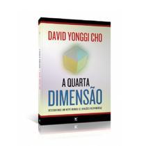 A Quarta Dimensão - David Yonggi Cho - Vida -