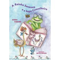 A rainha Saracura e o sapo conselheiro - Scortecci Editora -