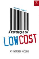 A revolucao do low cost. as razoes do sucesso - Actual