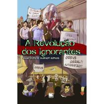 A revolução dos ignorantes - Scortecci Editora -