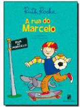 A rua do Marcelo - Ruth Rocha - Editora Moderna