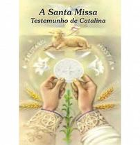 A santa missa - testemunho de catalina rivas - Armazem