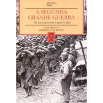 A Segunda Grande Guerra - Do Nazi - Fascismo À Guerra Fria - Atual -