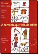 A Semente que veio da África - Editora Salamandra -