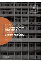 A significância do patrimônio moderno em Santo Antônio - Telha