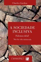 A sociedade inclusiva: falemos dela! não há vida minúscula - Fino traço -