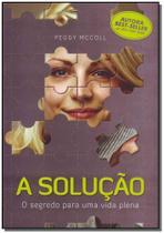 A Soluçao - Vida E Consciencia- -