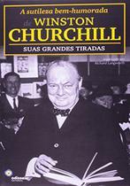 A Sutileza Bem-Humorada Winston Churchill. Suas Grandes Tiradas - Lexikon