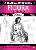 A tecnica do desenho  - figura feminina - Editora criativo -
