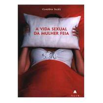 A Vida Sexual da Mulher Feia - Agir -