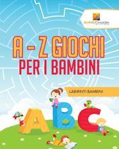 A - Z Giochi Per I Bambini - Speedy Publishing Canada Ltd
