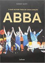 ABBA O que Há por Trás de Cada Canção - Lafonte -